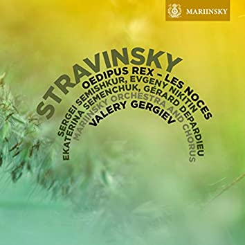 Stravinsky: Oedipus Rex, Les Noces