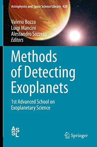 Methods of Detecting Exoplanets: 1st Advanced School on Exoplanetary Science (Astrophysics and Space Science Library (428), Band 428)