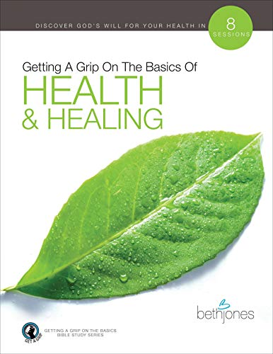 Compare Textbook Prices for Getting A Grip on the Basics of Health & Healing Getting a Grip on the Basics Bible Study  ISBN 9781680314595 by Jones, Beth