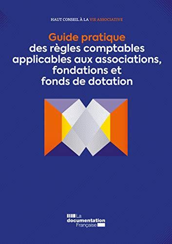 Guide pratique des règles comptables aux associations, fondations et fonds (SANS COLL - HCVA) (French Edition)