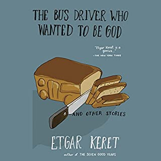 The Bus Driver Who Wanted to Be God & Other Stories cover art