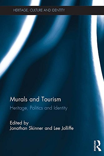 Murals and Tourism: Heritage, Politics and Identity (Heritage, Culture and Identity) (English Edition)
