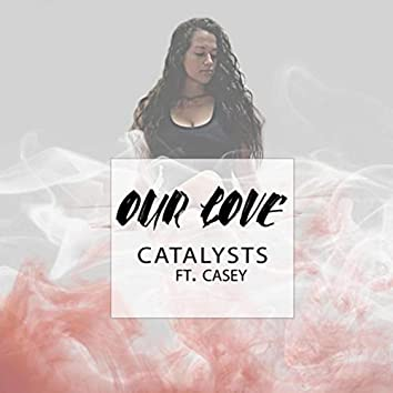 Our Love (feat. Casey)
