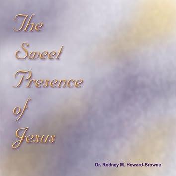 The Sweet Presence Of Jesus