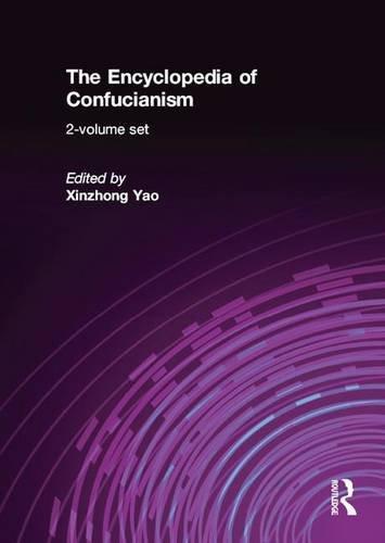 Download The Encyclopedia of Confucianism: 2-volume set (RoutledgeCurzon Encyclopedias of Religion) 041551522X