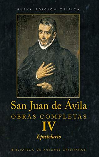 Obras completas de San Juan de Ávila, IV: Epistolario (BAC Maior)