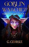 Goblin War Chief (Goblin Reign Book 4)