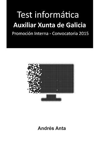 Test Informática Auxiliar Xunta de Galicia: Promoción Interna - Convocatoria 2015