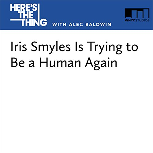 Iris Smyles Is Trying to Be a Human Again audiobook cover art
