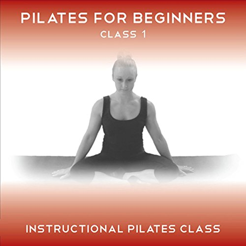 Pilates for Beginners Class 1     An Easy to Follow Pilates Class for Beginners              By:                                                                                                                                 Lucy Owen                               Narrated by:                                                                                                                                 Lucy Owen                      Length: 46 mins     2 ratings     Overall 5.0