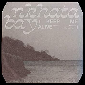 Nkhata Bay (Keep Me Alive)