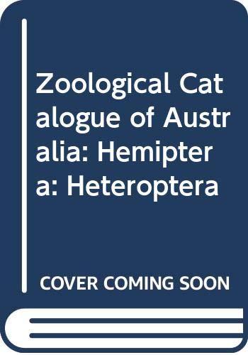 Zoological Catalogue of Australia: Hemiptera: Heteroptera: Hemitoptera: Heteroptera (Coleorrhyncha-Cimicomorpha)