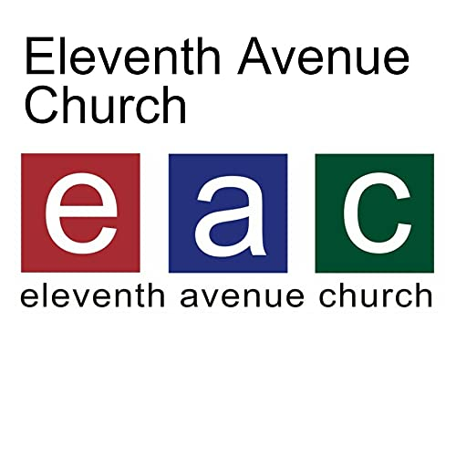 Eleventh Avenue Church Podcast By EleventhAvenueChurch cover art