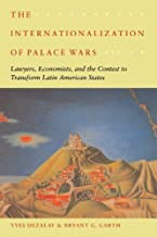 The Internationalization of Palace Wars: Lawyers, Economists, and the Contest to Transform Latin American States (Chicago Series in Law and Society)