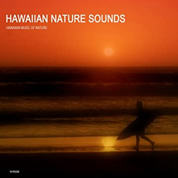 Hawaiian Nature Sounds Collection - Hawaii Meditation and Relaxation Sounds of Nature