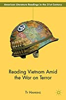 Reading Vietnam Amid the War on Terror (American Literature Readings in the 21st Century)