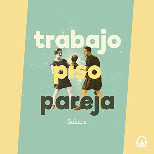 Trabajo, piso, pareja [Work, Floor, Couple] cover art