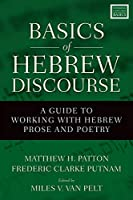Basics of Hebrew Discourse: A Guide to Working With Biblical Hebrew Prose and Poetry