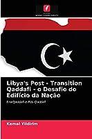 Libya's Post - Transition Qaddafi - o Desafio do Edifício da Nação