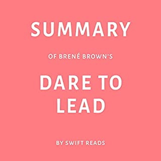 Summary of Brené Brown's Dare to Lead by Swift Reads audiobook cover art