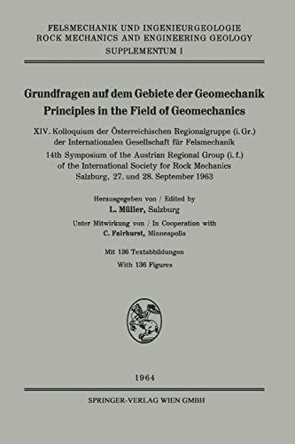 Grundfragen auf dem Gebiete der Geomechanik / Principles in the Field of Geomechanics: XIV. Kolloquium der Österreichischen Regionalgruppe (i. Gr.) ... Engineering Geology. Supplementa (1), Band 1)