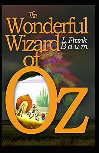 The Wonderful Wizard of OZ: a claasics 100th anniversary :(Annotated edition)