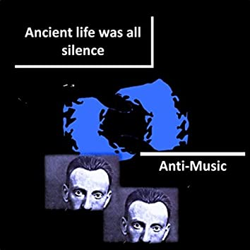 Ancient life was all silence