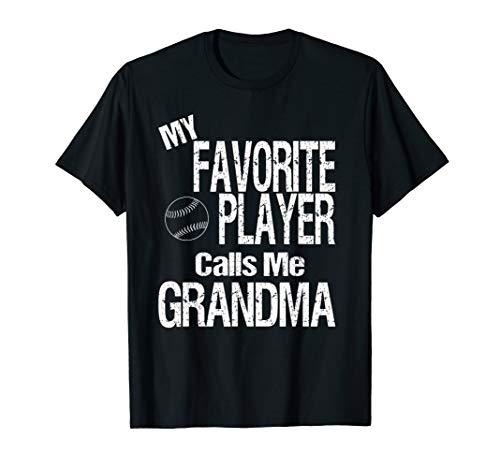 My Favorite Player Calls Me Grandma Quote Softball Baseball T-Shirt