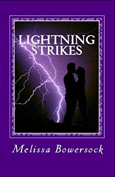 Lightning Strikes by [Melissa Bowersock]
