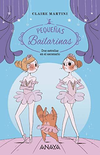 Dos estrellas en el escenario: Pequeñas bailarinas 2 (LITERATURA INFANTIL (6-11 años) - Narrativa infantil)