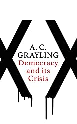 Book cover: Democracy and Its Crisis by A. C. Grayling