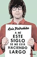 A Mí Este Siglo Se Me Está Haciendo Largo 9504947093 Book Cover