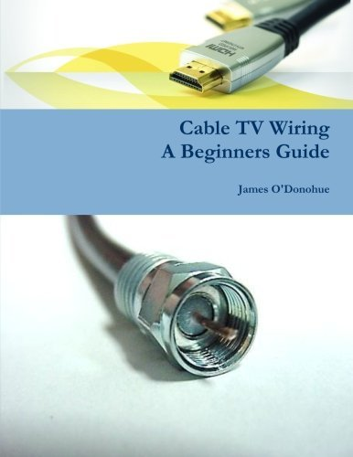 Cable TV Wiring, A Beginners Guide (English Edition)