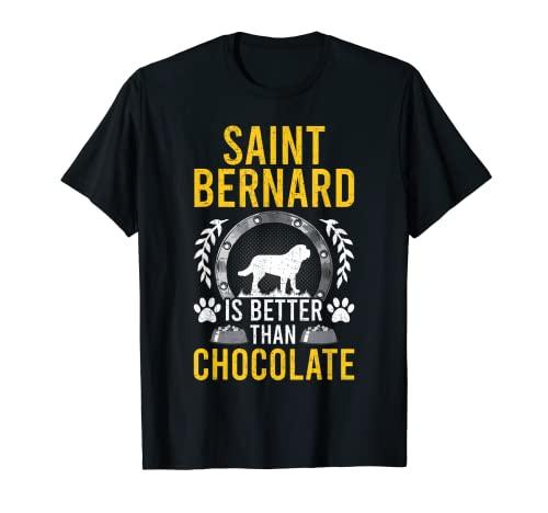 Saint Bernard es mejor que el dueño del perro amante del chocolate Camiseta