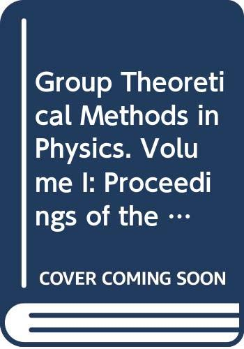 Group Theoretical Methods in Physics. Volume I: Proceedings of the Third Yurmala Seminar, Yurmala, USSR, 22-24 May 1985の詳細を見る