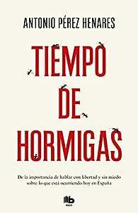 Tiempo de hormigas par Antonio Pérez Henares