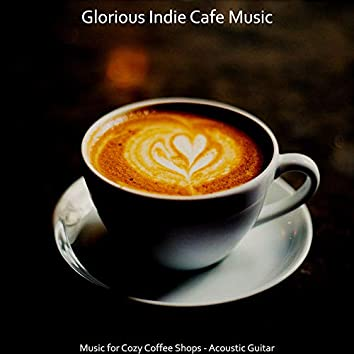 Music for Cozy Coffee Shops - Acoustic Guitar