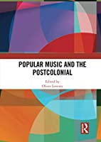 Popular Music and the Postcolonial