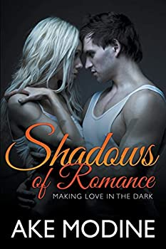 Paperback Shadows of Romance: Making Love in the Dark Book