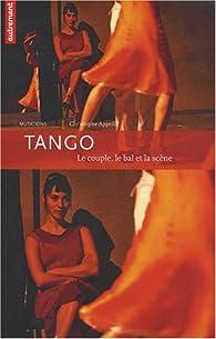 Tango : Le couple, le bal et la scène par Christophe Apprill