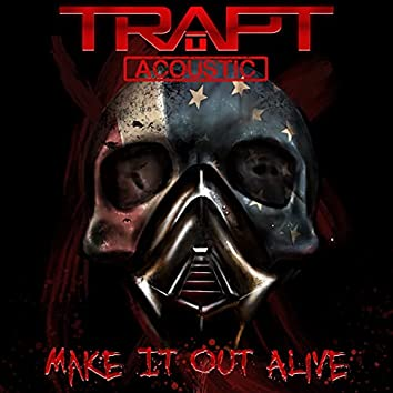 Make It Out Alive (Acoustic)