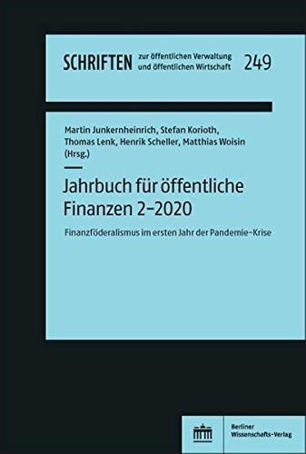 Jahrbuch für öffentliche Finanzen 2-2020: Finanzföderalismus im ersten Jahr der Pandemie-Krise (Schriften zur öffentlichen Verwaltung und öffentlichen Wirtschaft)