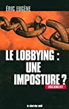 Le Lobbying - Une imposture ?