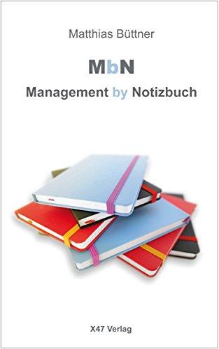 MbN - Management by Notizbuch: Wie man sich selbst mit dem Notizbuch gut managen kann (Train-Your-Personality 802)