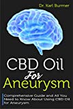 CBD Oil for Aneurysm: Comprehensive Guide and All You Need to Know About Using CBD Oil for Aneurysm