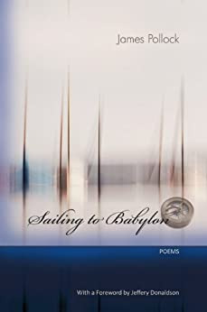 Sailing to Babylon - Poems by [James Pollock]