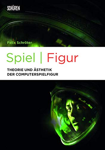 Spiel | Figur: Theorie und Ästhetik der Computerspielfigur (Marburger Schriften zur Medienforschung)