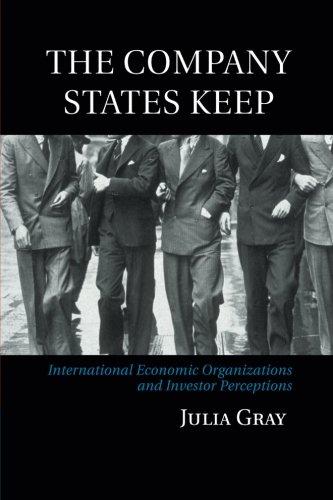 The Company States Keep: International Economic Organizations and Investor Perceptions