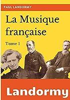 La musique française: tome I