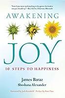 Awakening Joy: 10 Steps to True Happiness